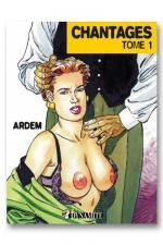 Chantages - Tome 1 : Une jeune et ravissante chef d'entreprise subit le chantage sexuel de ses employés.