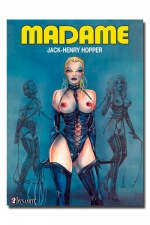 Madame : Madame est Maitresse, experte en Sado-Masochisme. Découvrez son histoire.