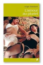 L'amour au pluriel : Quand les femmes sont des créatures que l'on consomme au pluriel et de préférence par derrière.