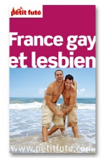 Le petit futé France gay et lesbien : Le guide pratique Français de la communauté Gay et Lesbienne.