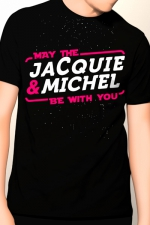 Tee-shirt May The Jacquie & Michel be with you : T-shirt humoristique Jacquie et Michel pour bien garder son influx !