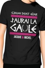 Tee-Shirt J&M j'aurai la Gaule - noir : Comme disait César, j'aurai la Gaule, un T-shirt de la collection officielle Jacquie & Michel. Coloris noir.
